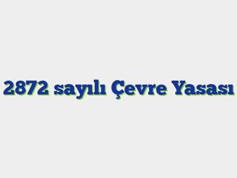2872 sayılı Çevre Yasası