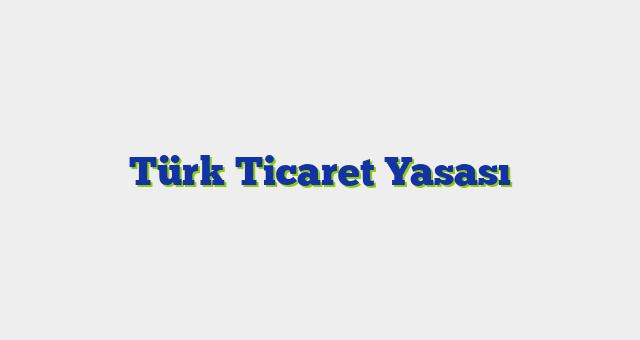 Türk Ticaret Yasası